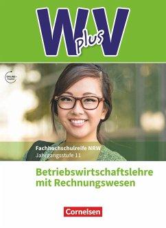 W plus V - Höhere Berufsfachschule Nordrhein-Westfalen Band 1: 11. Jahrgangsstufe - BWL mit Rechnungswesen - Eichborn, Uta;Fritz, Christian;Morgenstern, Ute