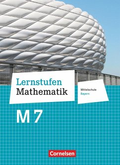 Lernstufen Mathematik 7. Jahrgangsstufe - Mittelschule Bayern. Für M-Klassen - Schülerbuch - Knospe, Ines;Kreuz, Jeannine;Müller, Thomas;Koullen, Reinhold