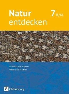 Natur entdecken 7. Jahrgangsstufe - Mittelschule Bayern - Schülerbuch - Kraft, Franz; Schnupp, Bernhard; Schropp, Eva; Schön, Kathrin; Steinborn, Jürgen; Wolff, Jürgen
