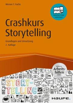 Crashkurs Storytelling - inkl. Arbeitshilfen online (eBook, PDF) - Fuchs, Werner T.