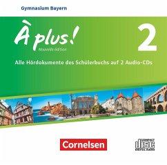 7. Jahrgangsstufe, 3 Audio-CDs / À plus! Nouvelle édition, Ausgabe Bayern .2