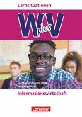 Wirtschaft für Fachoberschulen und Höhere Berufsfachschulen Band 1- Informationswirtschaft - Arbeitsbuch