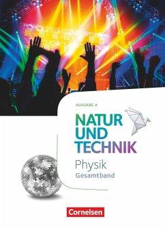 Natur und Technik Gesamtband - Physik - Ausgabe A - Schülerbuch - Bresler, Siegfried; Hellendrung, Holger; Hundertmark, Michael; Krönert, Reimund; Lenz, Steffen; Theis, Sven