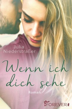 Wenn ich dich sehe (eBook, ePUB) - Niederstraßer, Julia