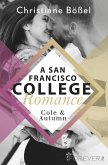 Cole & Autumn / A San Francisco College Romance Bd.2 (eBook, ePUB)