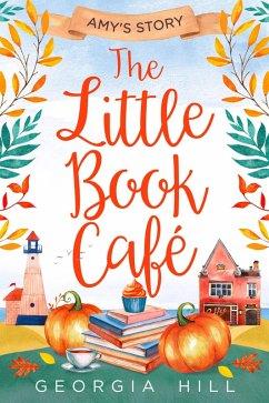 The Little Book Café: Amy´s Story (The Little B...