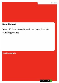 Niccolò Machiavelli und sein Verständnis von Regierung (eBook, PDF)