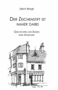 Der Zeichenstift ist immer dabei (eBook, ePUB) - Brogt, Ulrich
