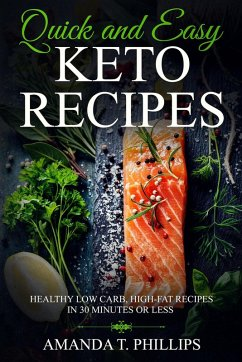 Quick and Easy Keto Recipes: Healthy Low Carb, ...