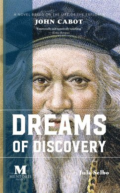 Dreams of Discovery: A Novel Based on the Life ...