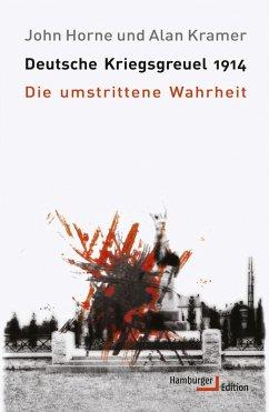 Deutsche Kriegsgreuel 1914 (eBook, PDF) - Horne, John; Kramer, Alan