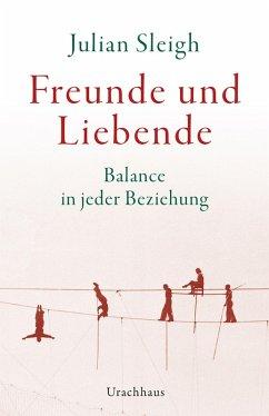 Freunde und Liebende (eBook, ePUB) - Sleigh, Julian