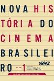 Nova história do cinema brasileiro - volume 1 (edição ampliada) (eBook, ePUB)
