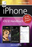 iPhone iOS 12 Handbuch (eBook, ePUB)