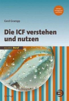 Die ICF verstehen und nutzen - Grampp, Gerd