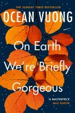 On Earth We're Briefly Gorgeous (eBook, ePUB)