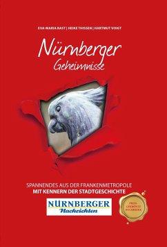 Nürnberger Geheimnisse - Bast, Eva-Maria; Thissen, Heike; Voigt, Hartmut