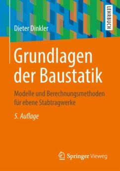 Grundlagen der Baustatik - Dinkler, Dieter