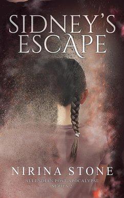 Sidney´s Escape (Allendian Post-Apocalypse, #2) (eBook, ePUB)