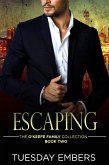 Escaping (The O'Keefe Family Collection, #2) (eBook, ePUB)