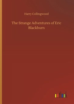 The Strange Adventures of Eric Blackburn