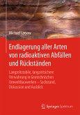 Endlagerung aller Arten von radioaktiven Abfällen und Rückständen (eBook, PDF)