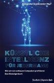 Künstliche Intelligenz für jedermann: Wie wir von schlauen Computern profitieren (eBook, ePUB)