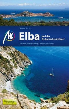 Elba und der Toskanische Archipel Reiseführer Michael Müller Verlag (eBook, ePUB) - Becht, Sabine