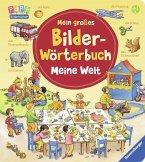 Mein großes Bilder-Wörterbuch: Meine Welt (Restauflage)
