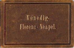 Venedig - Florenz - Neapel (Mängelexemplar)
