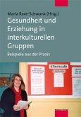 Gesundheit und Erziehung in interkulturellen Gruppen (Mängelexemplar)