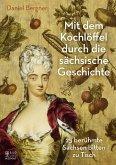 Mit dem Kochlöffel durch die sächsische Geschichte (Mängelexemplar)