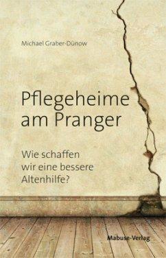Pflegeheime am Pranger (Mängelexemplar) - Graber-Dünow, Michael