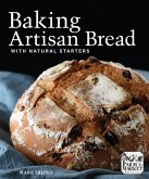 Baking Artisan Bread with Natural Starters (eBook, ePUB)