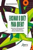 Ensinar o quê? Para Quem? Como Usei os Temas Geradores de Paulo Freire para Promover a Educação Ambiental na Escola (eBook, ePUB)