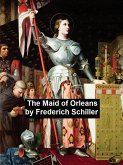 The Maid of Orleans (eBook, ePUB)
