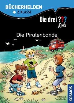Die drei ??? Kids, Bücherhelden, Die Piratenbande (drei Fragezeichen Kids) (eBook, PDF) - Blanck, Ulf; Pfeiffer, Boris