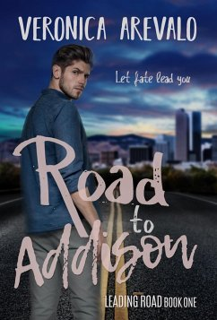 Road to Addison (Leading Roads Book- One, #1) (eBook, ePUB)