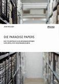 Die Paradise Papers. Die Steuertricks von Riesenkonzernen und mögliche Gegenmaßnahmen (eBook, PDF)