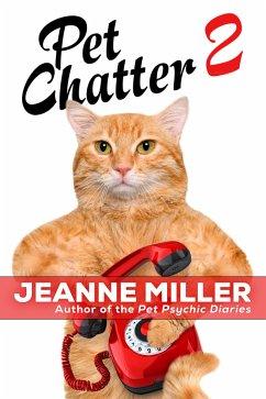 Pet Chatter 2 (eBook, ePUB)