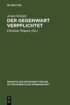 Der Gegenwart verpflichtet (eBook, PDF) - Schmitt, Armin