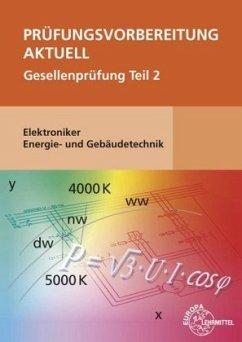 Prüfungsvorbereitung aktuell - Elektroniker Energie- und Gebäudetechnik - Burgmaier, Monika; Burgmaier, Patricia; Schiemann, Bernd