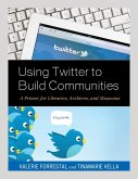 Using Twitter to Build Communities (eBook, ePUB)