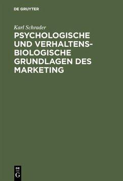 Psychologische und verhaltensbiologische Grundlagen des Marketing (eBook, PDF) - Schrader, Karl
