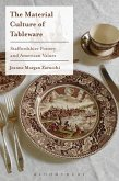 The Material Culture of Tableware (eBook, ePUB)