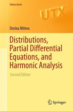 Distributions, Partial Differential Equations, and Harmonic Analysis - Mitrea, Dorina