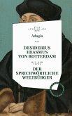 Desiderius Erasmus: Der sprichwörtliche Weltbürger
