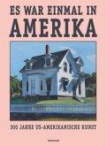 Es war einmal in Amerika. 300 Jahre US-Amerikanische Kunst