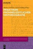 Praktiken frühneuzeitlicher Historiographie