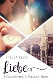 Liebe - 3 Geschichten, 3 Frauen, 1 Stadt